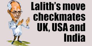 Lalith's move checkmates UK, USA and India