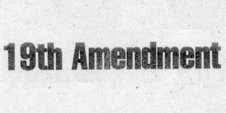 THE PROBLEMS WITH THE PROPOSED 19TH AMENDMENT TO THE CONSTITUTION