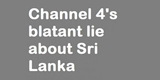 Channel 4's blatant Lies about Sri Lanka