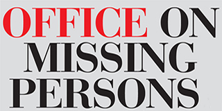 OFFICE OF THE MISSING PERSONS AND ENFORCED DISAPPEARENCES BILL