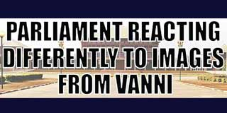 Parliament reacting differently to images from Vanni