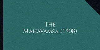 The greatness of the Great Chronicle, Mahavamsa