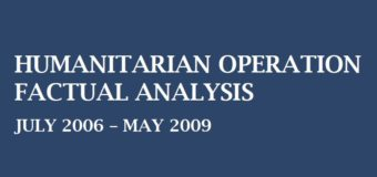 HUMANITARIAN OPERATION FACTUAL ANALYSIS JULY 2006 – MAY 2009