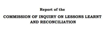 Report of the COMMISSION OF INQUIRY ON LESSONS LEARNT AND RECONCILIATION – LLRC Report